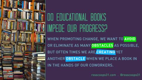 Do Educational Books Impede Our Progress?